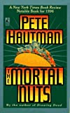 The Mortal Nuts, Pete Hautman, 0671003046
