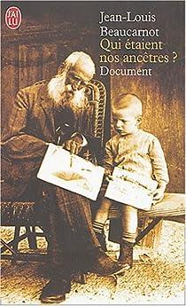 Qui étaient nos ancêtres ? par Beaucarnot
