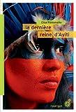 vignette de 'La dernière reine d'Ayiti (Élise Fontenaille)'