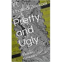Pretty and Ugly: Vicious rumours