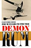 Four Years with the Demon Rum, C. Rose, 0919107001