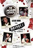 The Lancashire Hotpots: Never Mind The Hotpots [DVD]