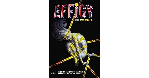 Amazon.com: Effigy Vol. 1: Idle Worship (9781401256852): Tim ...