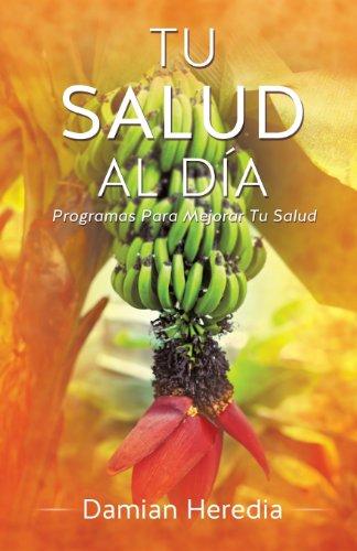 Tu Salud Al Dia (Spanish Edition) [Damian Heredia] (Tapa Blanda)