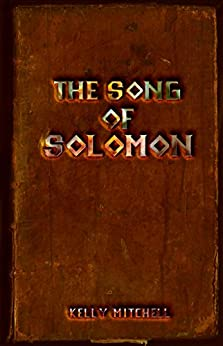 The Song of Solomon (Wildspace Book 2) by [Mitchell, Kelly]