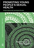 img - for Promoting Young People s Sexual Health: International Perspectives (Sexuality, Culture and Health) book / textbook / text book