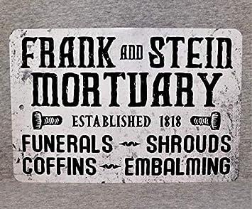 Cartel de Metal con Texto en inglés Frank and Stein MORTUARY para funerales, ataúdes, envoltorios para embalsamar Mortician Death Horror Dead Morgue Frankenstein Science 12