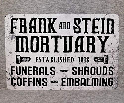 TiuKiu Metal Sign Frank and Stein Mortuary Funerals Coffins Shrouds Embalming Mortician Death Horror Dead Morgue Frankenstein Science -