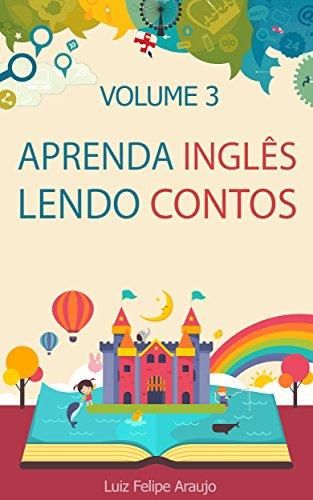 Aprenda Inglês Lendo Contos: Volume 3