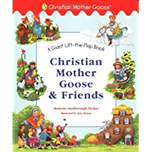 Christian Mother Goose And Friends Giant Lift The Flap Book