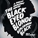 The Black Eyed Blonde Audiobook by Benjamin Black Narrated by Dennis Boutsikaris