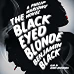 The Black Eyed Blonde | Benjamin Black