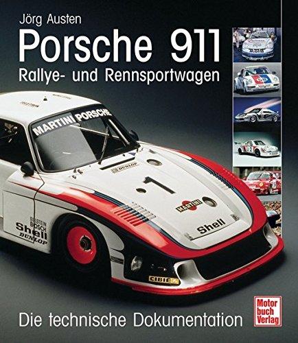 Porsche 911 - Rallye- und Rennsportwagen: Die technische Dokumentation