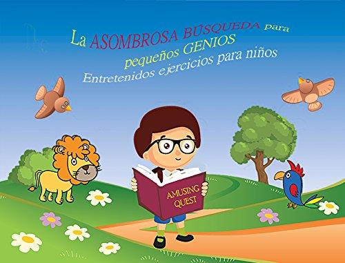 La ASOMBROSA BÚSQUEDA para pequeños GENIOS Entretenidos ejercicios para niños LIBRO 1: Libros para niños 4-8 Años, libros en español para niños, ...
