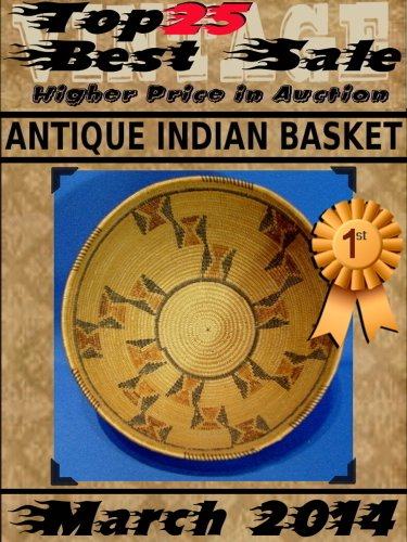 Top25 Best Sale - Higher Price in Auction - March 2014 - Antique Indian Basket