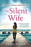 The Silent Wife: A gripping, emotional page-turner with a twist that will take your breath away