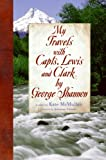 img - for My Travels with Capts. Lewis and Clark, by George Shannon book / textbook / text book