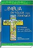 La Biblia Católica para Jóvenes (Spanish Edition)