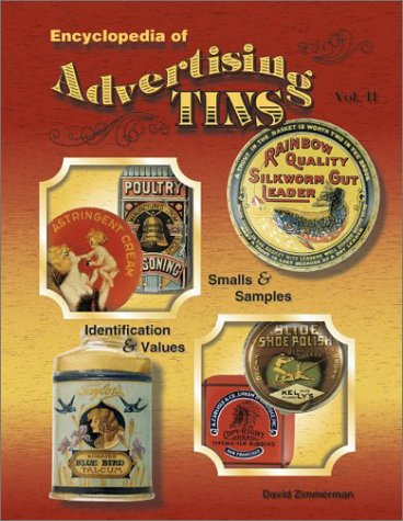 Encyclopedia of Advertising Tins, Vol. 2: Smalls & Samples, Identification & Values