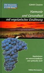 Bewusst essen: Bewußt essen, Bd.2, Harmonie und Gesundheit mit vegetarischer Ernährung