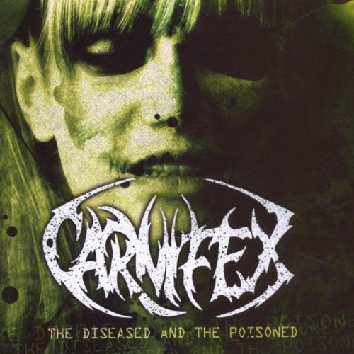 Carnifex: The Diseased And The Poisoned (Audio CD)