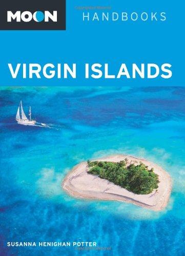 Moon Virgin Islands (Moon Handbooks) Paperback – September 25, 2012 Susanna Henighan Potter Moon Travel 1612383408 British Virgin Islands