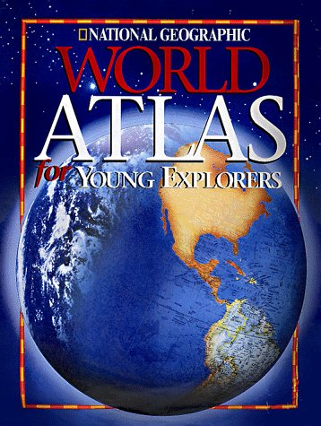 National Geographic World Atlas for Young Explorers (New Millennium)