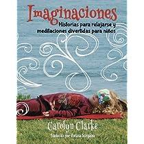 Imaginaciones: Historias para relajarse y meditaciones ...