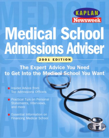Kaplan Newseek Medical School Admissions Adviser 2001 (Medical School Admissions Advisor, 2001)