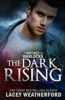 The Dark Rising (Of Witches and Warlocks Book 4) by [Weatherford, Lacey]