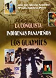 img - for La conquista: ind genas paname os, los Guaym es book / textbook / text book