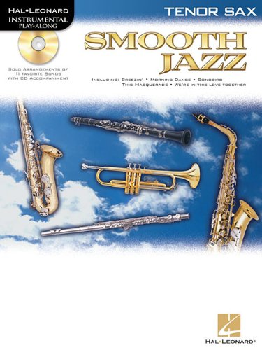 SMOOTH JAZZ FOR TENOR SAX BK/CD (Hal Leonard Instrumental Play-Along)