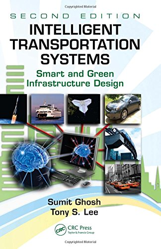 Intelligent Transportation Systems: Smart and Green Infrastructure Design, Second Edition (Mechanical and Aerospace Engineering Series)