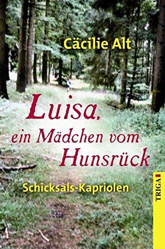 Luisa, ein Mädchen vom Hunsrück: Schicksals-Kapriolen