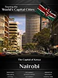 Touring the World's Capital Cities Nairobi: The Capital of Kenya