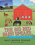 img - for The Big Red Barn Speaks...: The Story of the Flight 93 Barn book / textbook / text book