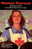 img - for Women Overseas: Memoirs of the Canadian Red Cross Corps book / textbook / text book