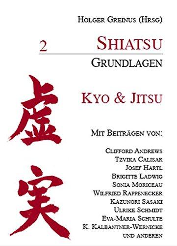 Shiatsu Grundlagen, Bd.2, Kyo & Jitsu