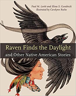 Raven Finds The Daylight And Other Native American Stories por Paul M. Levitt