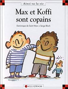 """Afficher """"Max et Koffi sont copains"""""""