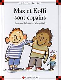 Max et Koffi sont copains par Dominique de Saint-Mars