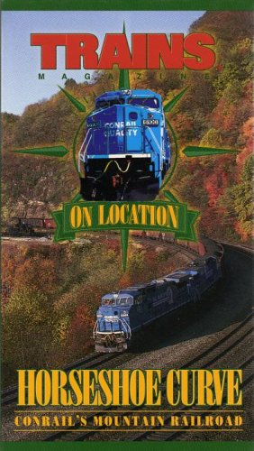- Trains on Location: Horseshoe Curve, Conrail's Mountain Railroad