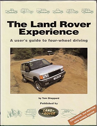 The Land Rover Experience: A User's Guide to Four-wheel Driving