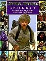 La Menace fantôme : l'histoire intégrale. Star Wars en photos par Lucas