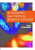 E-Learning and Virtual Science Centers, R. Subramaniam and Leo Tan Wee Hin, 1591405920