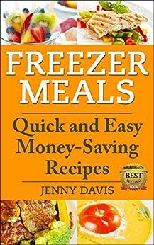 Freezer Meals: Quick and Easy Money-Saving Recipes by [Davis, Jenny]