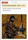 Constantinople, 1054-1261 par Balard