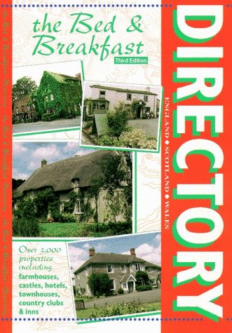 The Bed & Breakfast Directory 2000: England, Scotland & Wales...