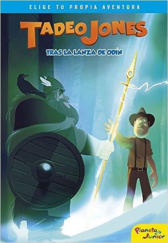 Tadeo Jones tras la lanza de Odín: Amazon.es: Mediaset España Comunicación: Libros