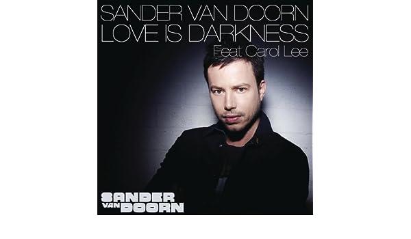 sander van doorn feat. carol lee love is darkness
